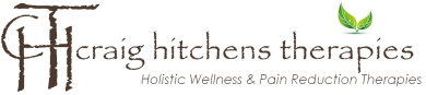Holistic Wellness & Health Care. Pain Reduction Therapies  – Craig Hitchens Therapies