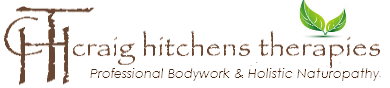 Professional Remedial Massage Therapy  & Holistic Naturopathy  – Craig Hitchens Therapies
